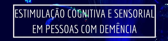 Estimulação Cognitiva e Sensorial em pessoas com demência